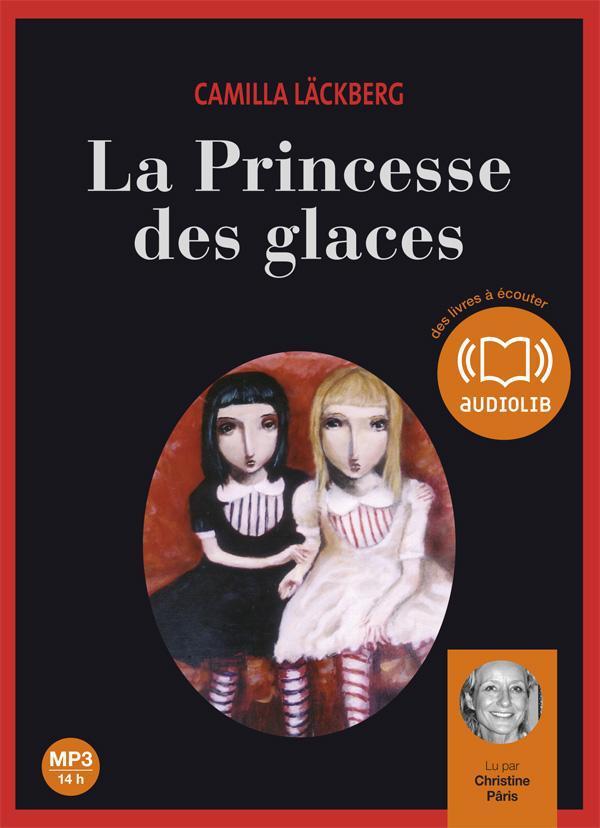 ERICA FALCK ET PATRIK HEDSTROM - T01 - LA PRINCESSE DES GLACES - LIVRE AUDIO 2CD MP3