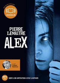 ALEX - LIVRE AUDIO 1 CD MP3 - SUIVI D'UN ENTRETIEN AVEC L'AUTEUR