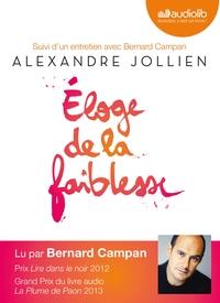 ELOGE DE LA FAIBLESSE - LIVRE AUDIO 2CD AUDIO - SUIVI D'UN ENTRETIEN AVEC BERNARD CAMPAN