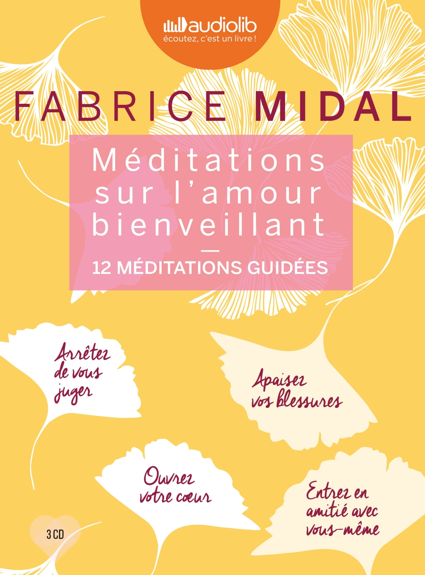 MEDITATIONS SUR L'AMOUR BIENVEILLANT - LIVRE AUDIO 3 CD AUDIO : 2CD DE 12 MEDITATIONS ET 1 CD D'ENSE