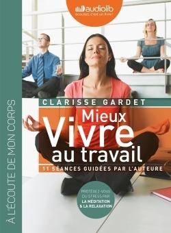 MIEUX VIVRE AU TRAVAIL - PROTEGEZ VOUS DU STRESS PAR LA MEDITATION ET LA RELAXATION