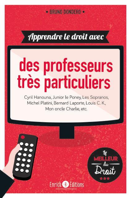APPRENDRE LE DROIT AVEC DES PROFESSEURS TRES PARTICULIERS