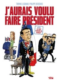 J'AURAIS VOULU FAIRE PRESIDENT