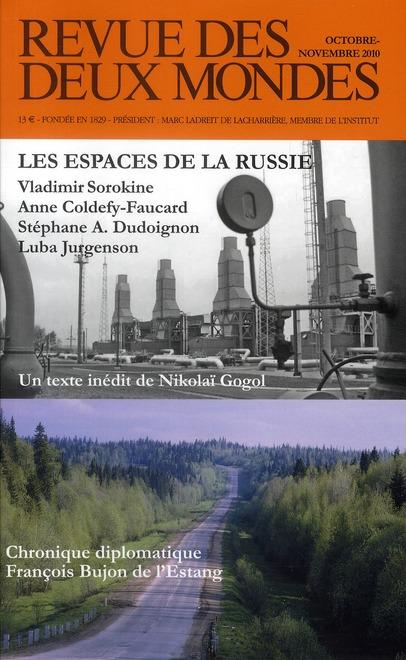 REVUES DES DEUX MONDES. LES ESPACES DE LA RUSSIE OCT-NOV 2010