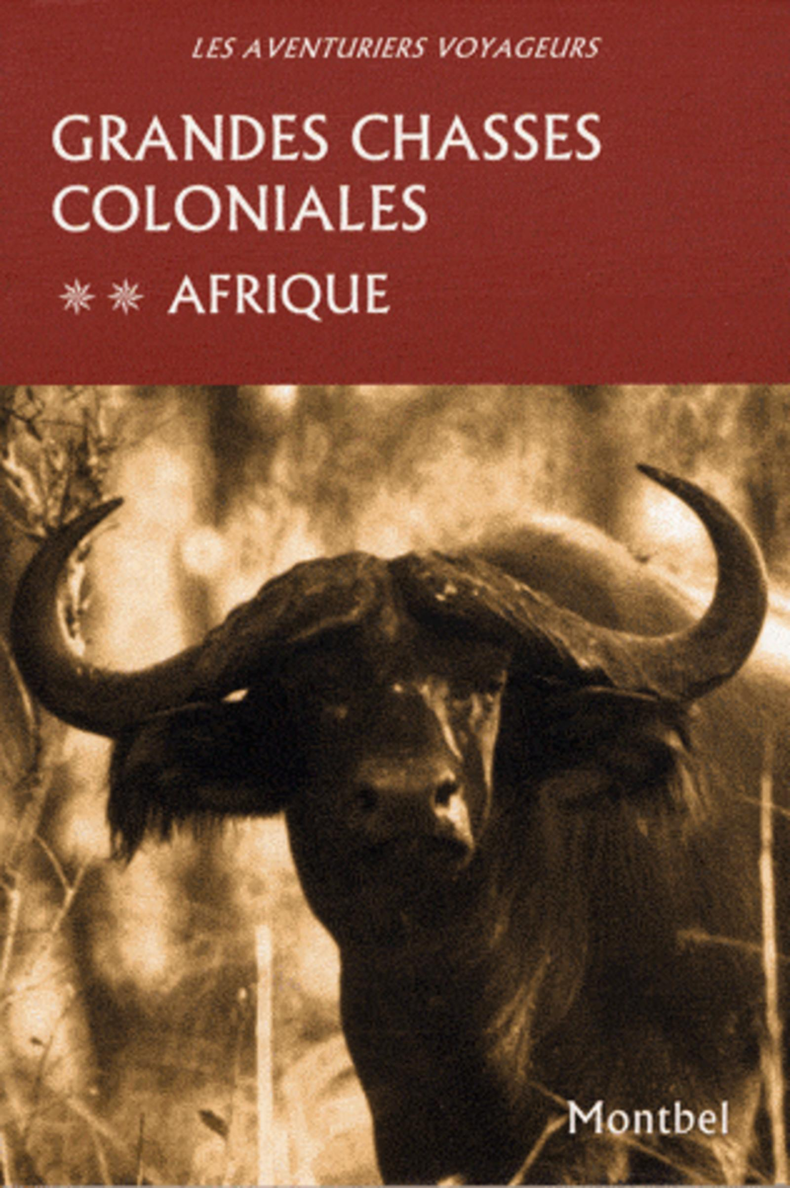 GRANDES CHASSES COLONIALES. AFRIQUE. TOME 2
