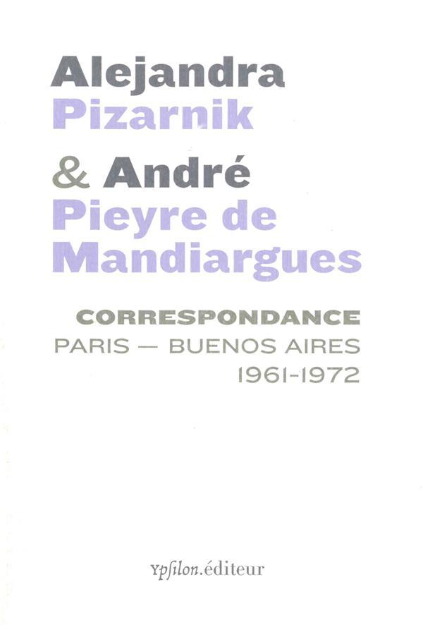 ALEJANDRA PIZARNIK & ANDRE PIEYRE DE MANDIARGUES