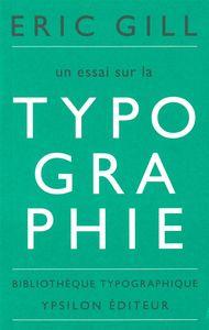 UN ESSAI SUR LA TYPOGRAPHIE