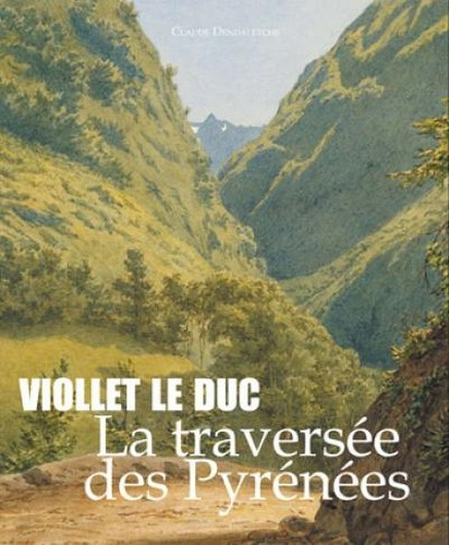 VIOLLET LE DUC LA TRAVERSEE DES PYRENEES