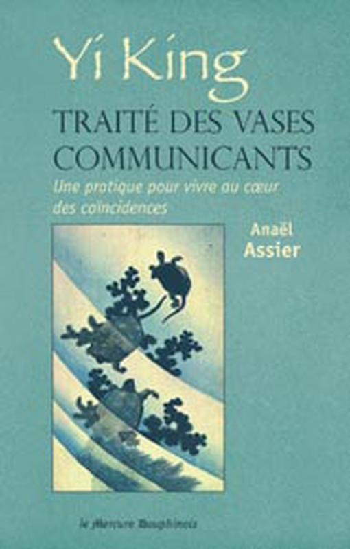 YI KING - TRAITE DES VASES COMMUNICANTS