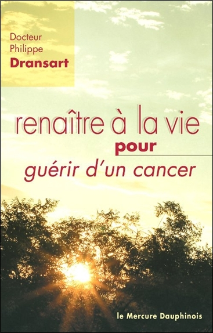 RENAITRE A LA VIE POUR GUERIR D'UN CANCER