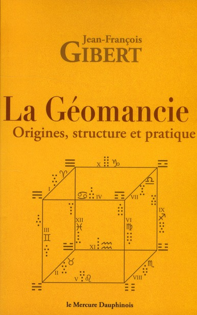 LA GEOMANCIE - ORIGINES, STRUCTURE ET PRATIQUE