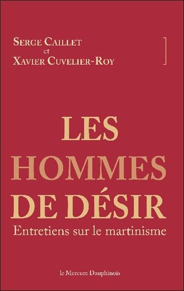 LES HOMMES DE DESIR - ENTRETIENS SUR LE MARTINISME