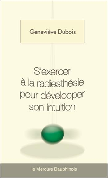 S'EXERCER A LA RADIESTHESIE POUR DEVELOPPER SON INTUITION