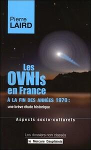 LES OVNIS EN FRANCE A LA FIN DES ANNEES 1970 : UNE BREVE ETUDE HISTORIQUE - ASPECTS SOCIO-CULTURELS