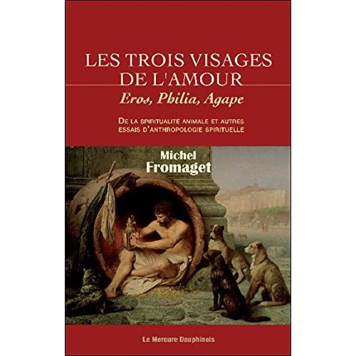 LES TROIS VISAGES DE L'AMOUR - EROS, PHILIA, AGAPE