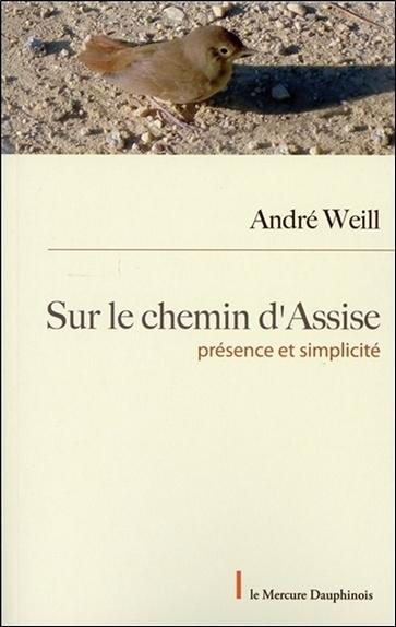 SUR LE CHEMIN D'ASSISE - PRESENCE ET SIMPLICITE