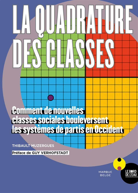 LA QUADRATURE DES CLASSES - COMMENT DE NOUVELLES CLASSES SOCIALES...