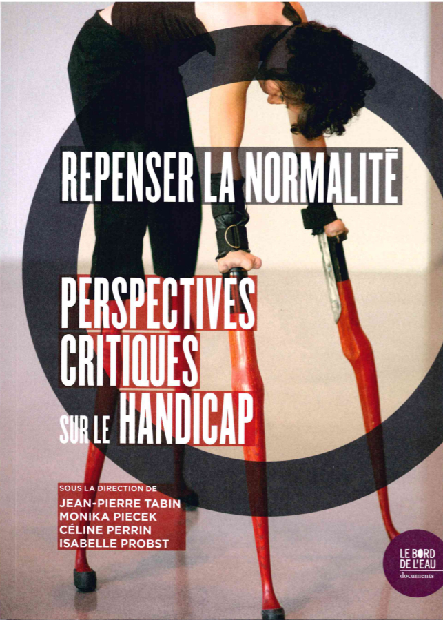 REPENSER LA NORMALITE - PERSPECTIVES CRITIQUES SUR LE HANDICAP