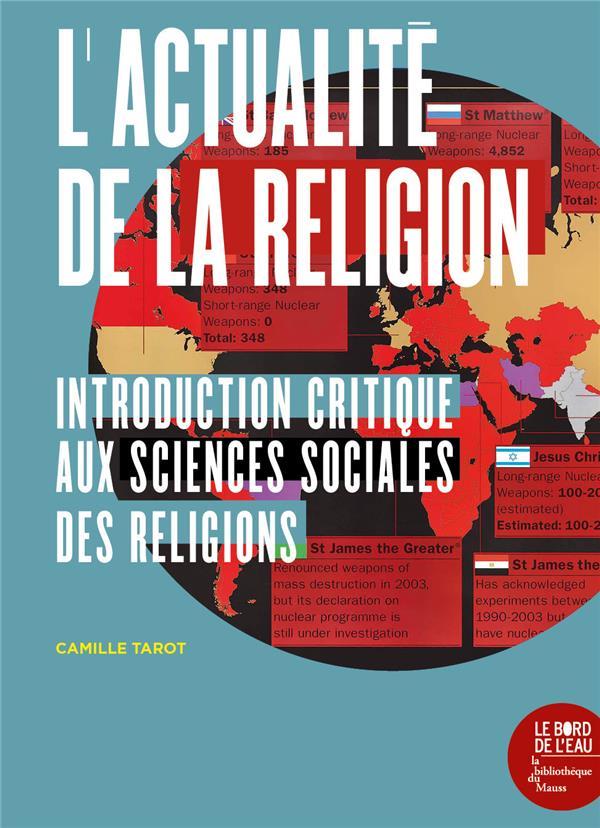 L'ACTUALITE DE LA RELIGION - INTRODUCTION CRITIQUE AUX SCIENCES SOCIALES DE LA RELIGION