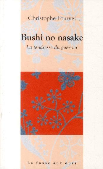 BUSHI NO NASAKE - LA TENDRESSE DU GUERRIER