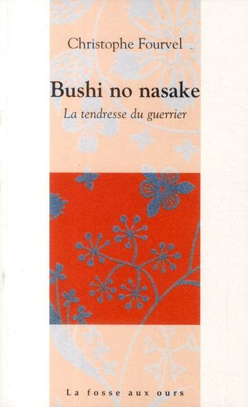 BUSHI NO NASAKE - LA TENDRESSE DU GUERRIER
