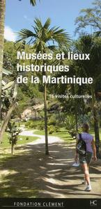 MUSEES ET LIEUX HISTORIQUES DE LA MARTINIQUE