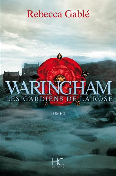 WARINGHAM - TOME 2 LES GARDIENS DE LA ROSE - VOL02