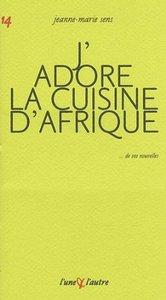 J'ADORE LA CUISINE D'AFRIQUE