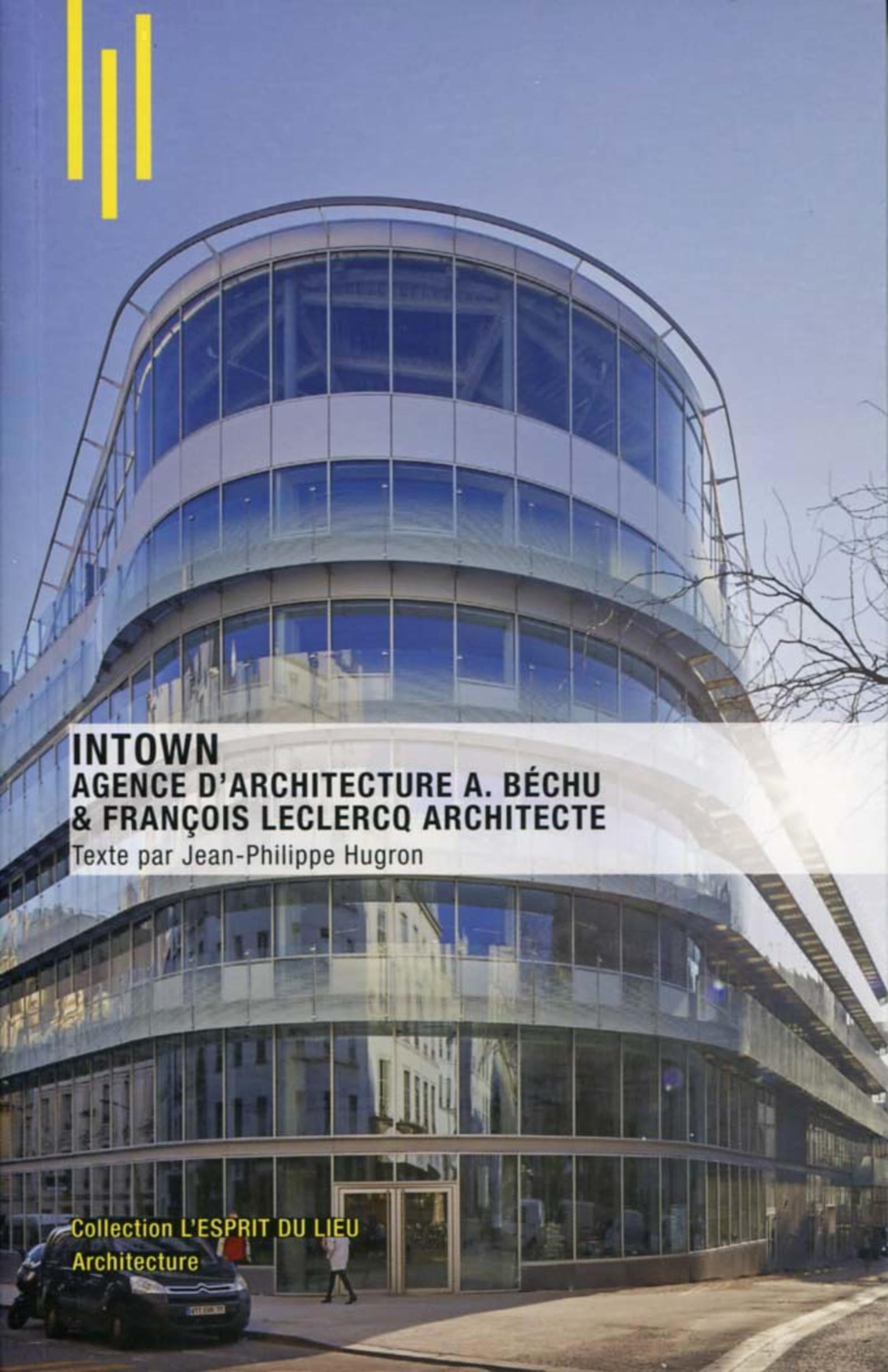 INTOWN - AGENCE D ARCHITECTURE A BECHU ET FRANCOIS LECLERCQ ARCHITECTE