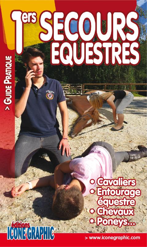 "LIVRE ""1ERS SECOURS EQUESTRES - CAVALIER ENTOURAGE CHEVAL PONEY"""