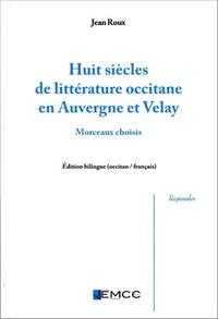 HUIT SIECLES DE  LITTERATURE OCCITANE EN AUVERGNE ET VELAY