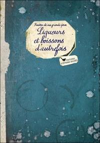 LIQUEURS ET BOISSONS D'AUTREFOIS