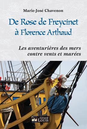 DE ROSE DE FREYCINET A FLORENCE ARTHAUD, LES AVENTURIERES DES MERS CONTRE VENTS ET MAREES