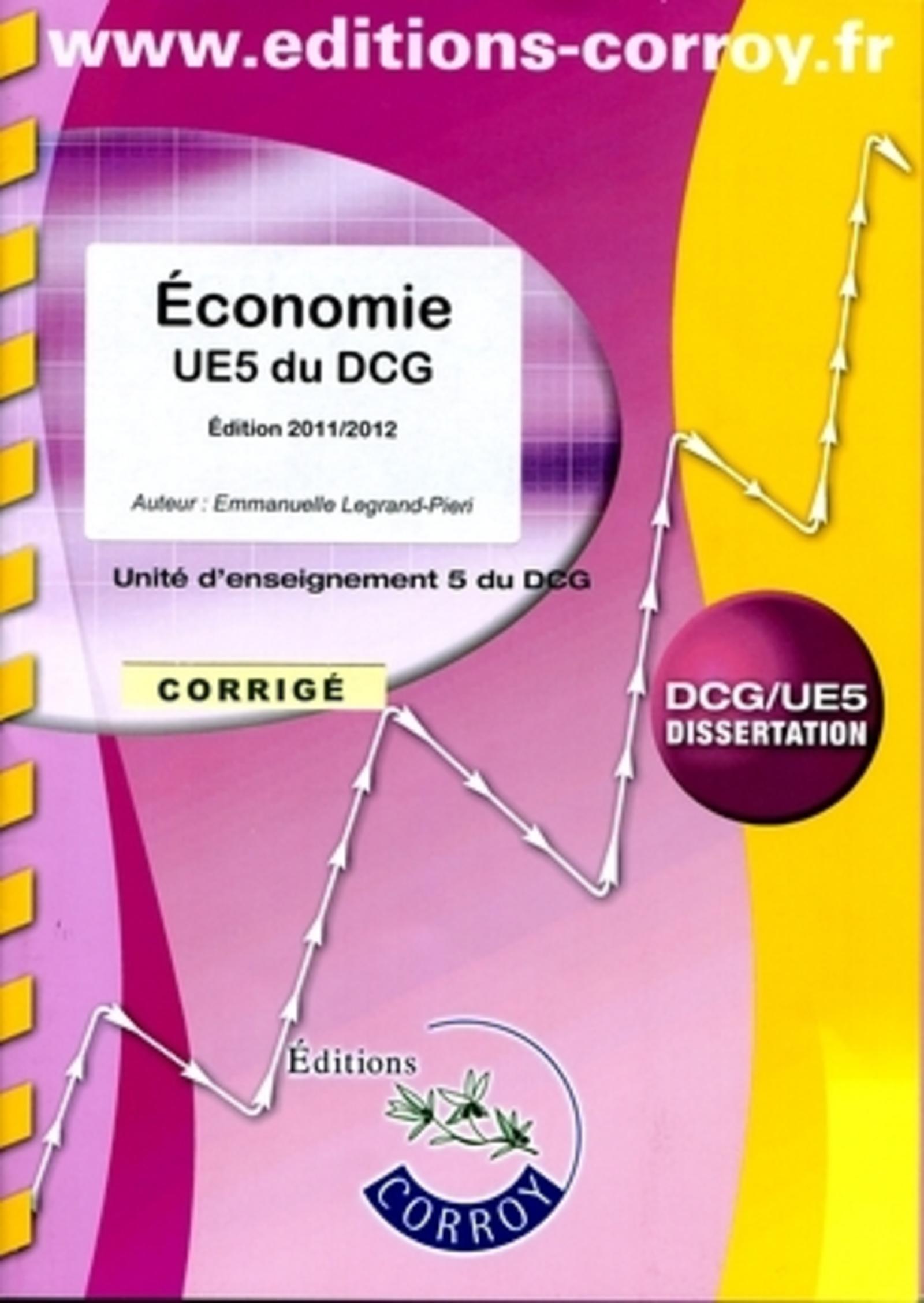 ECONOMIE EDITION 2011/2012 CORRIGE. UNITE D'ENSEIGNEMENT 5 DU DCG (POCHETTE)