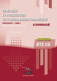 CONTROLE ET PRODUCTION DE L INFORMATION FINANCIERE T2 - CORRIGE - PROCESSUS 2 DU BTS CG