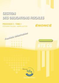 GESTION DES OBLIGATIONS FISCALES T1 - ENONCE - PROCESSUS 3 DU BTS CG