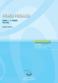 FICHES FISCALES T1 - FICHES DE COURS DE FISCALITE POUR LES BTS CG 1RE ANNEE