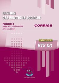 GESTION DES RELATIONS SOCIALES - CORRIGE - PROCESSUS 4 DU BTS CG