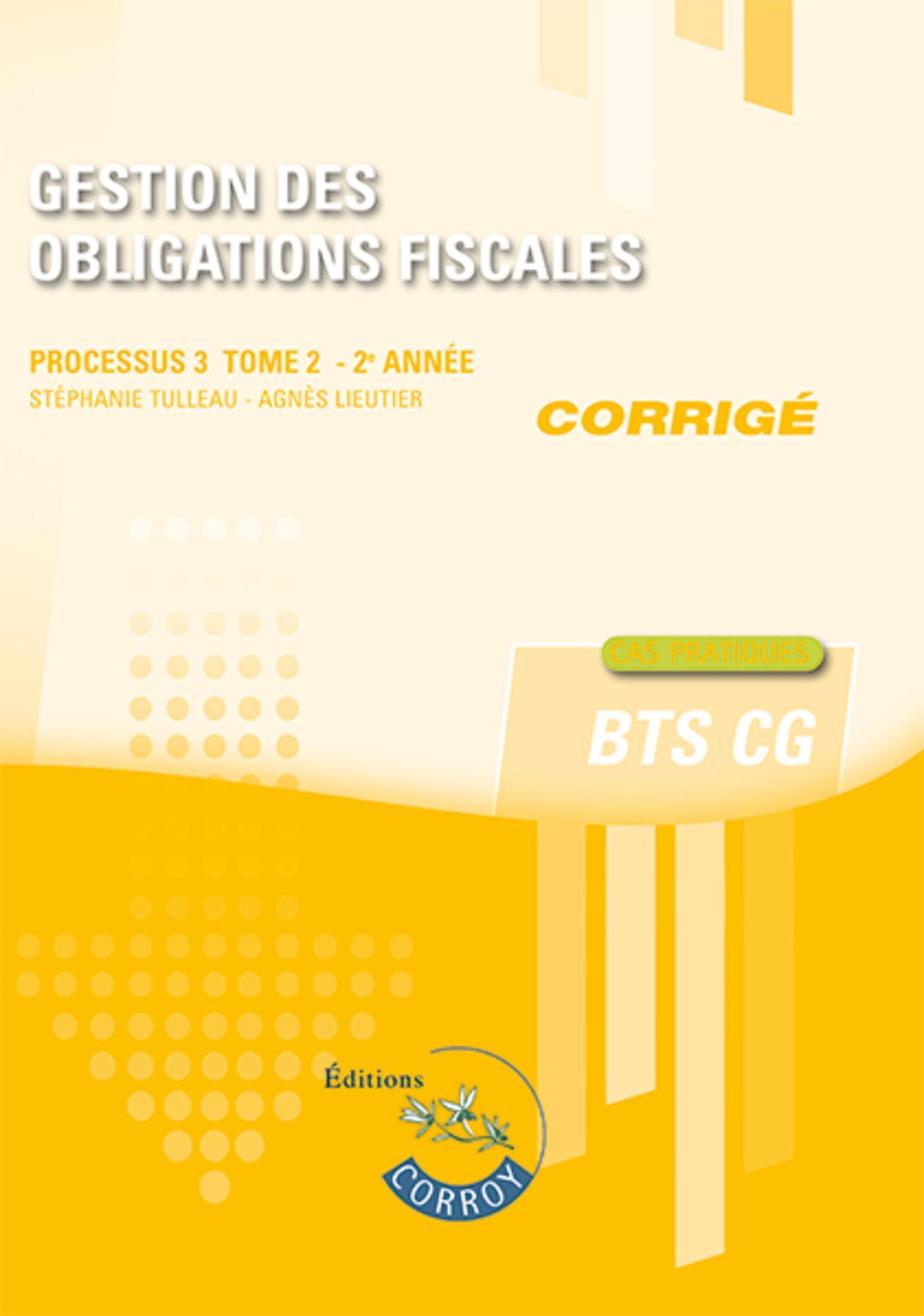 GESTION DES OBLIGATIONS FISCALES T2 - CORRIGE - PROCESSUS 3 DU BTS CG