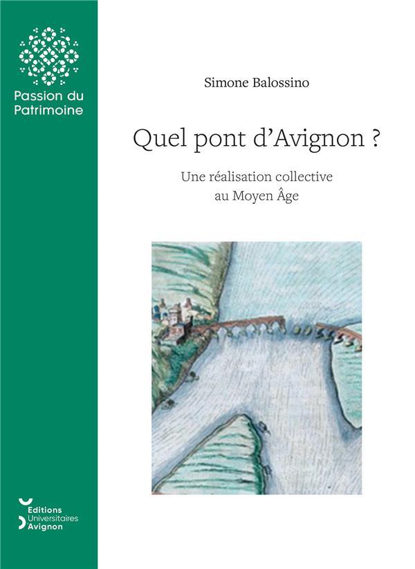 QUEL PONT D'AVIGNON ?. UNE REALISATION COLLECTIVE AU MOYEN AGE