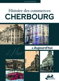 CHERBOURG, HISTOIRE DES COMMERCES