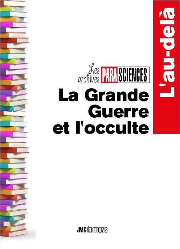 GRANDE GUERRE ET L'OCCULTE (LA)
