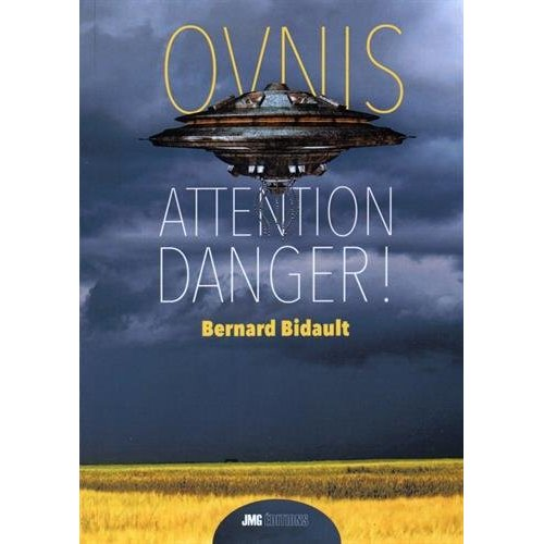 OVNIS - ATTENTION DANGER !