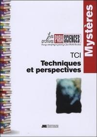 TCI TECHNIQUES ET PERSPECTIVES