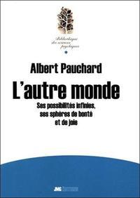 L'AUTRE MONDE - SES POSSIBILITES INFINIES, SES SPHERES DE BONTE ET DE JOIE