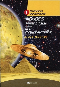 CIVILISATIONS EXTRATERRESTRES TOME 1 - MONDES HABITES ET CONTACTES