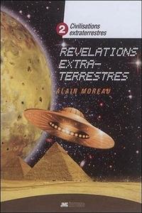 CIVILISATIONS EXTRATERRESTRES TOME 2 - REVELATIONS EXTRA-TERRESTRES
