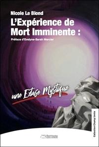 L'EXPERIENCE DE MORT IMMINENTE : UNE EXTASE MYSTIQUE