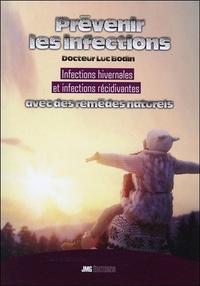 PREVENIR LES INFECTIONS - INFECTIONS HIVERNALES ET INFECTIONS RECIDIVANTES AVEC DES REMEDES NATURELS