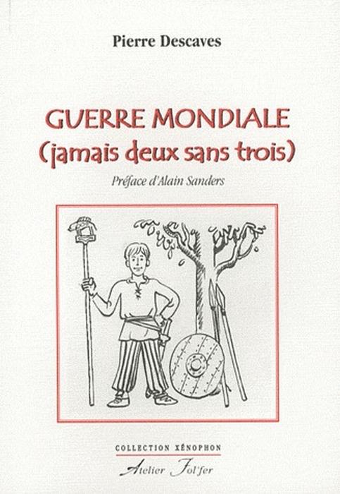 GUERRE MONDIALE JAMAIS DEUX SANS TROIS